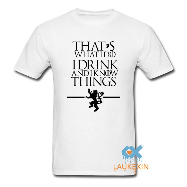 T Shirts That's What I Do I Drink and I know Things