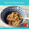 Dairy Free Cheese Sauce - Happy Tummies
