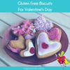 Gluten Free Biscuits For Valentine's Day Recipe - Happy Tummies