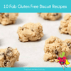 Gluten Free Biscuits - Top 10 Allergy Free Biscuit Recipes - Happy Tummies