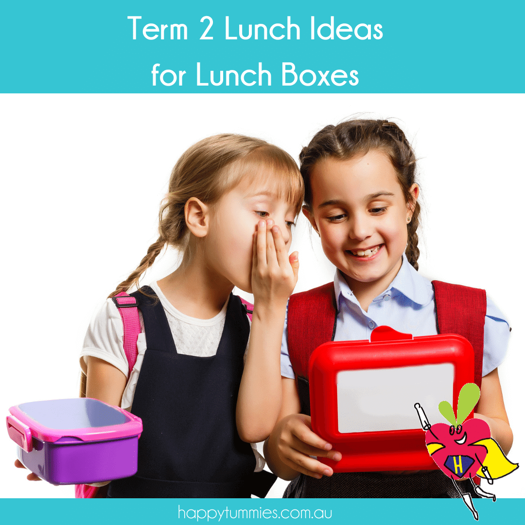 Term 2 Lunch Box Ideas - Happy Tummies