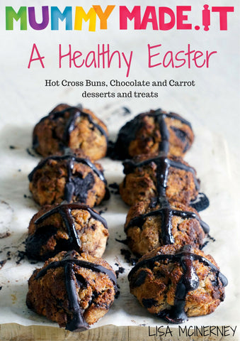A Healthy Easter - Mummy Made.It - Happy Tummies
