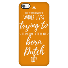 'Some People Spend Their Whole Lives Trying to be Awesome, Others are Born Dutch' Orange Dutch iPhone Case - Nation Love