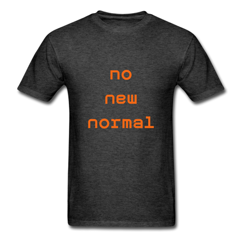 No New Normal Unisex Classic T-Shirt - heather black