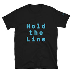 Hold the Line Unisex T-Shirt