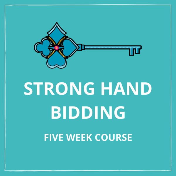 Strong Hand Bidding - Five Week Course