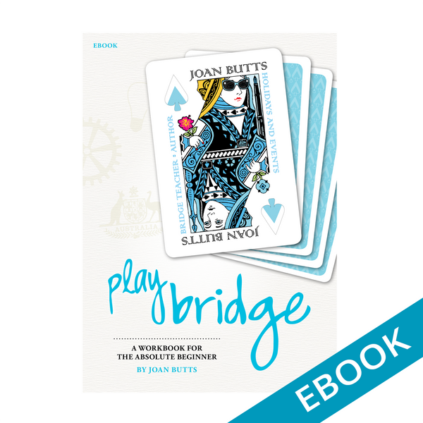 Play Bridge: A Workbook for the Absolute Beginner eBook