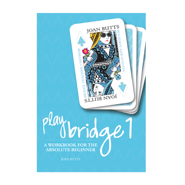 Play Bridge 1: A Workbook for the Absolute Beginner