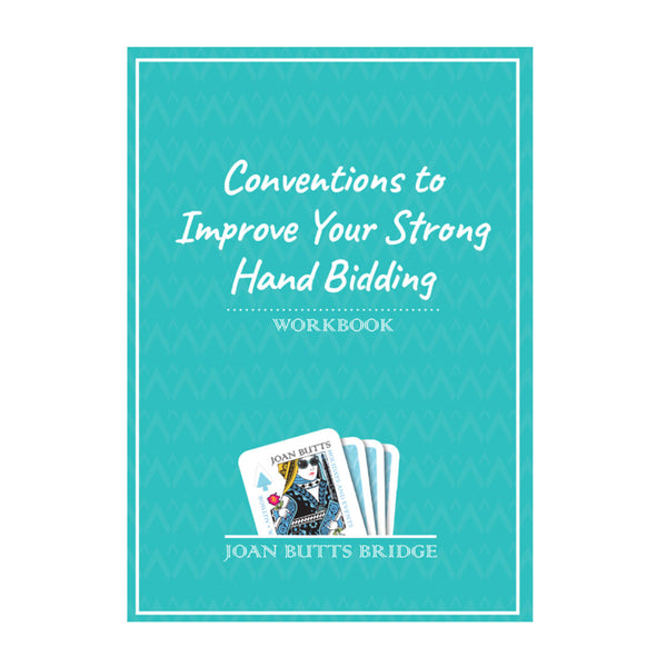 Conventions to Improve Your Strong Hand Bidding Workbook