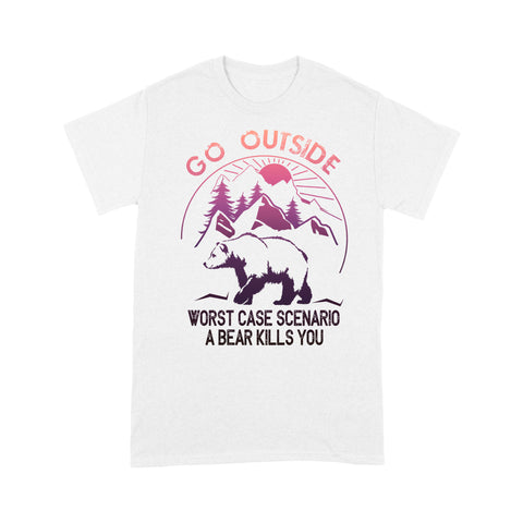 Wildlife shirt Go out side Bear kills you t shirt