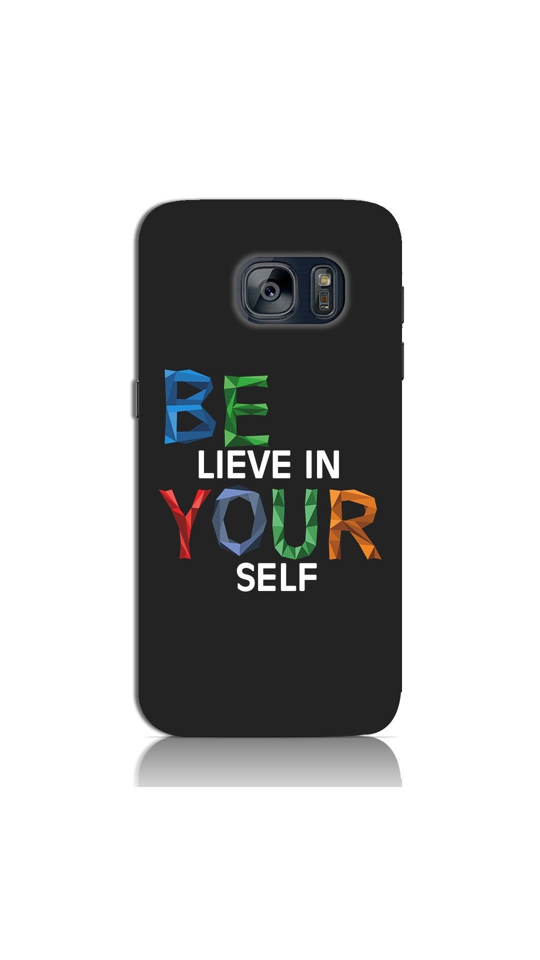 best website 7ab6e dc5db Believe In Yourself Mobile Cover/Case for Samsung Galaxy S7 -  designermobilecovers