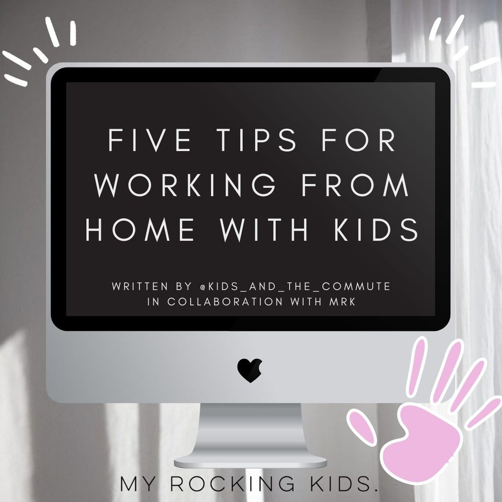 Five Tips For Working From Home With Kids