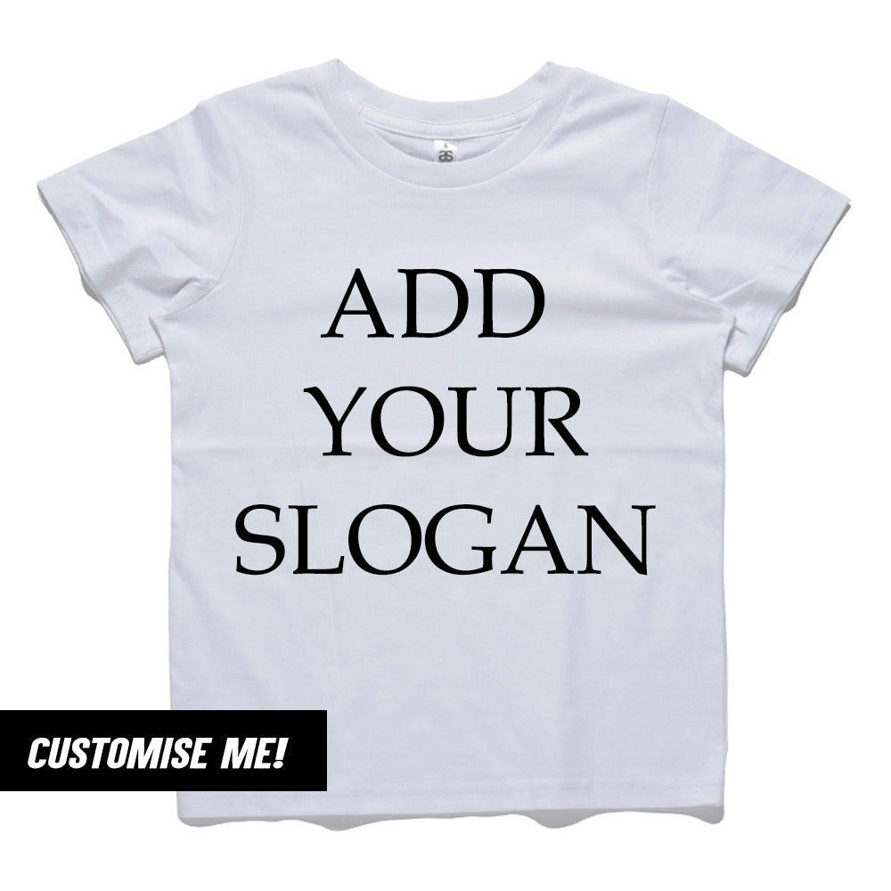 Personalised Choose Slogan Text Kids & Adults Tee (MRK X)