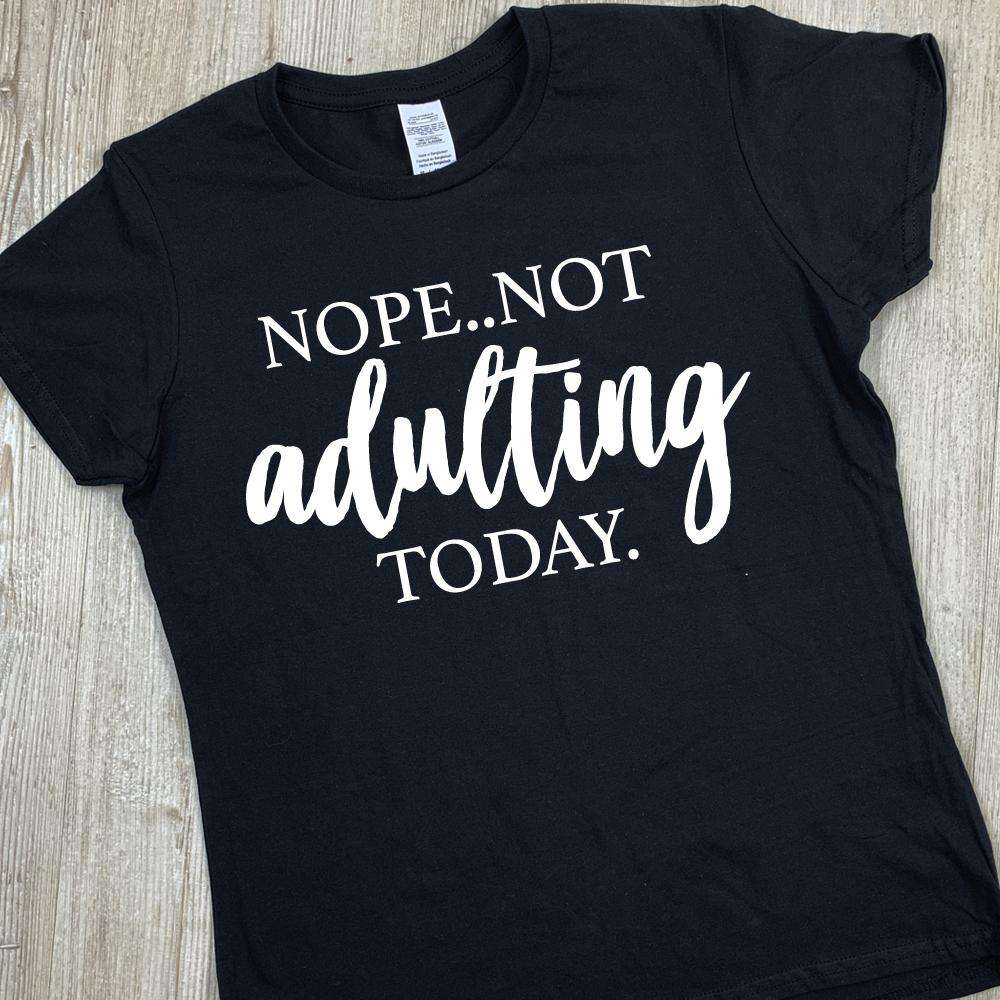 Not Adulting Today Tee (MRK X)