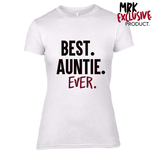 Best. Auntie. Ever Adult White Tee (MRK X)