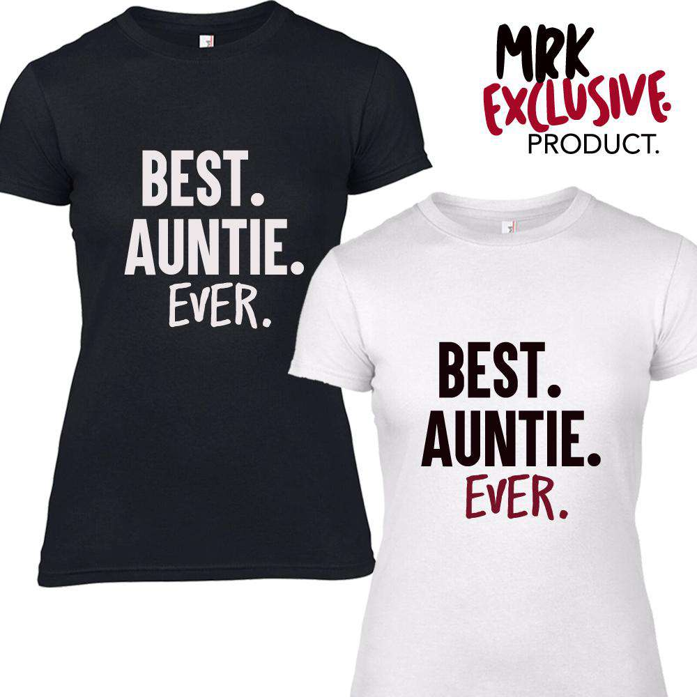 Best. Auntie. Ever Adult Tees (MRK X)