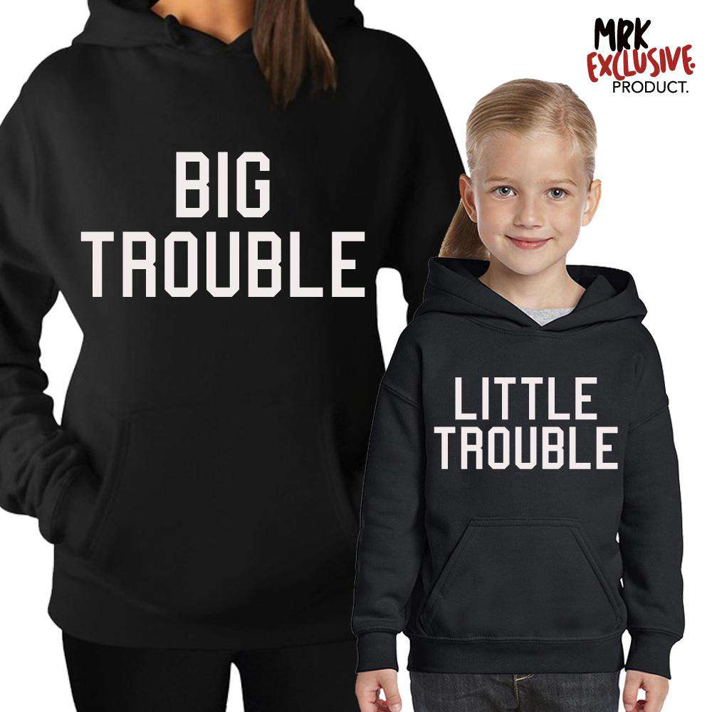 Big Trouble/Little Trouble Adult & Kid Matching Hoodies (MRK X)