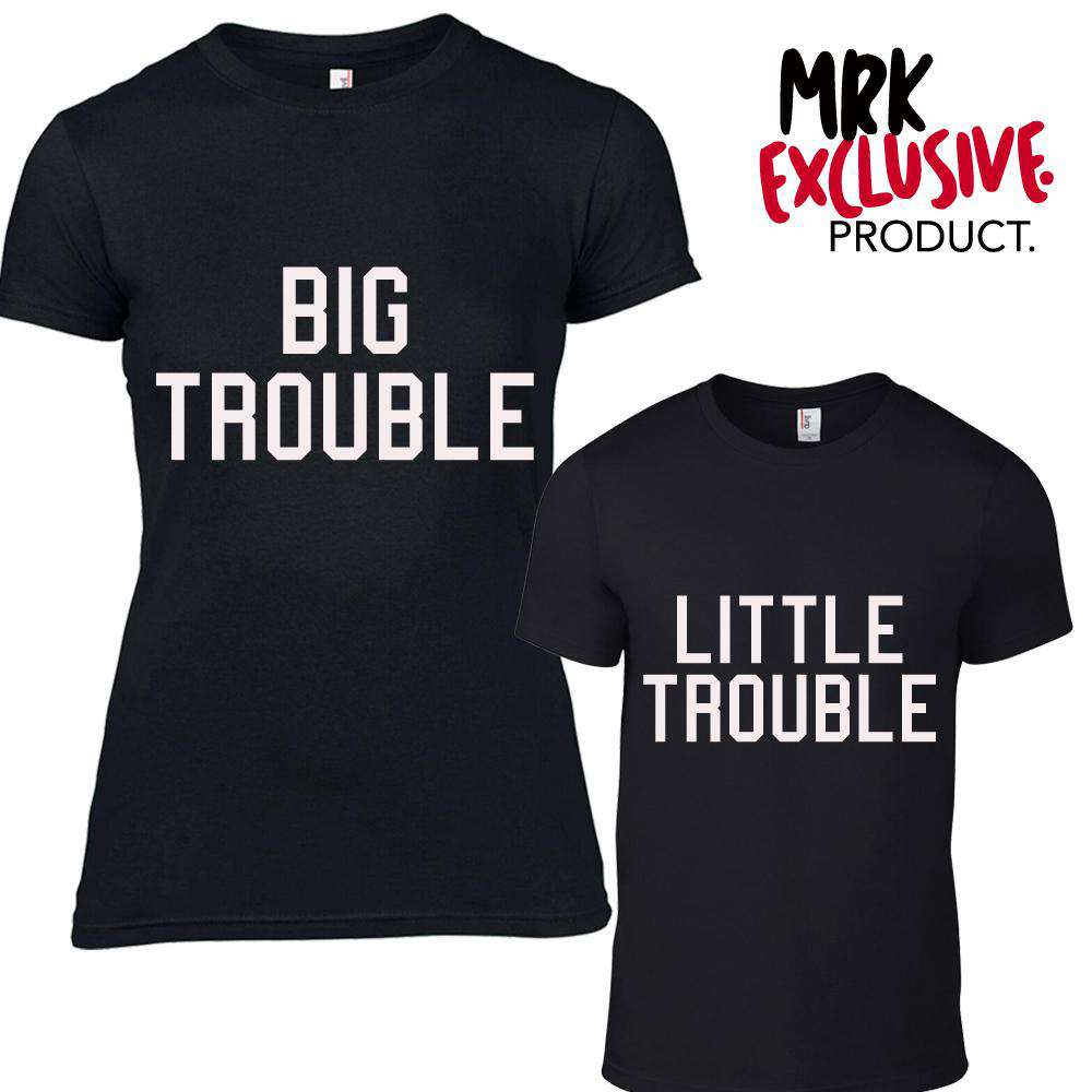 Big Trouble/Little Trouble Adult & Kid Matching Tees (MRK X)