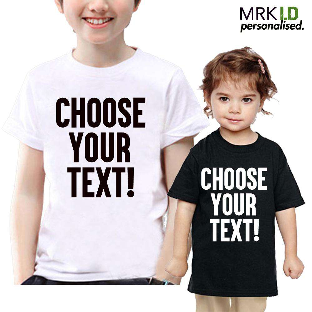 Choose Your Text Personalised Kid & Adult Tee (MRK X)