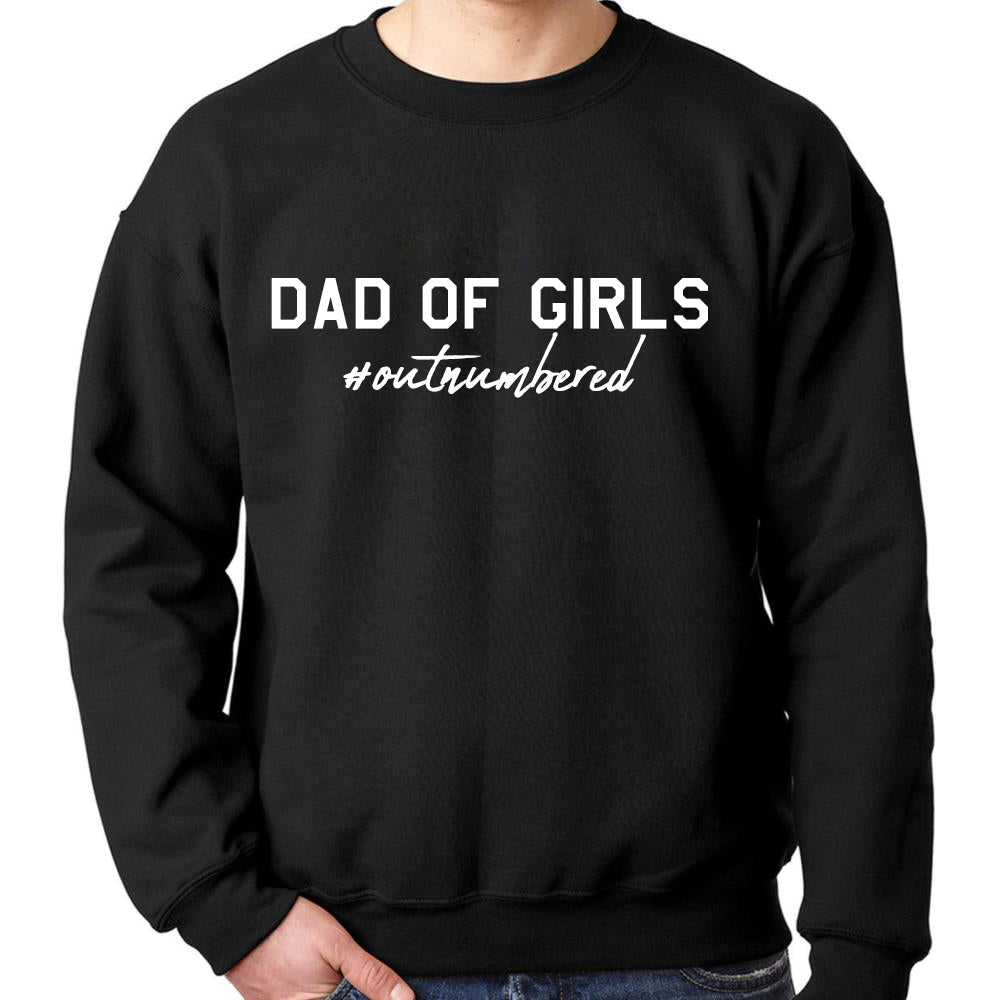Dad Of Girls Outnumbered Sweatshirt (MRK X)