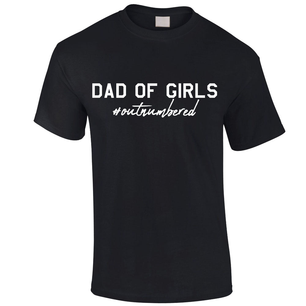 Dad Of Girls Outnumbered (MRK X)