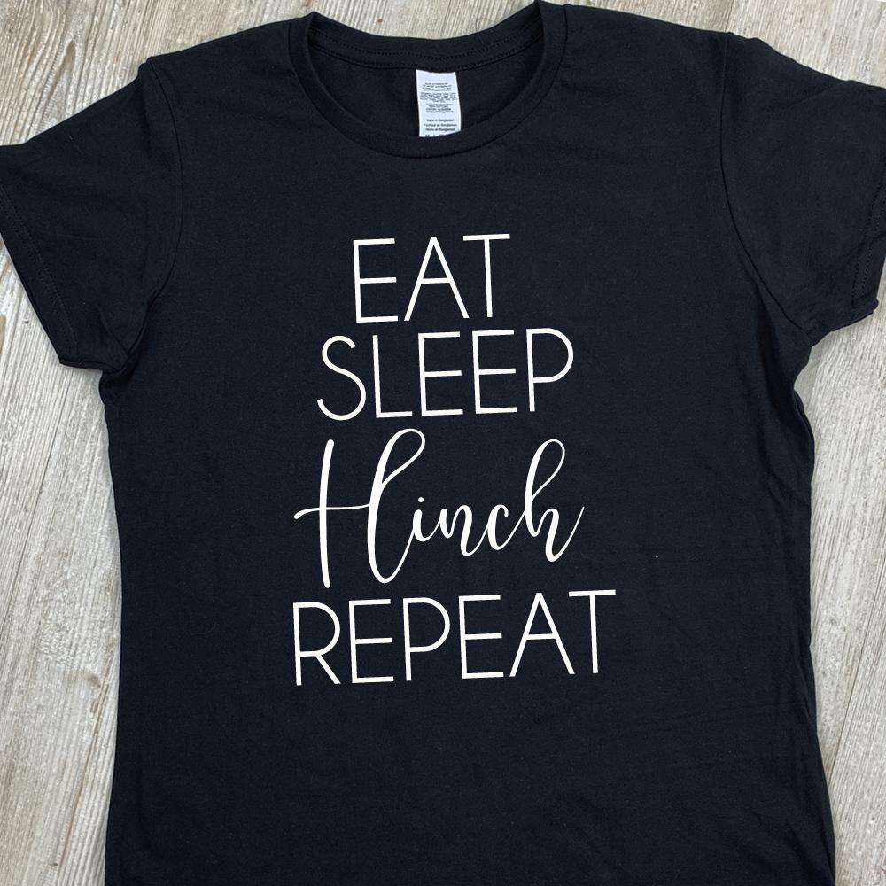 Eat Sleep Hinch Repeat Tee (MRK X)
