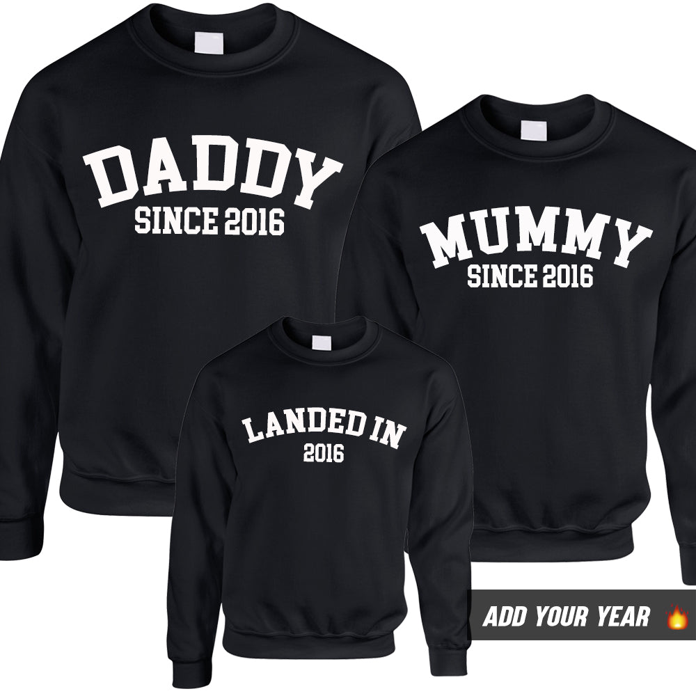 Personalised Daddy/Mummy/Landed Since Sweatshirts (MRK X)