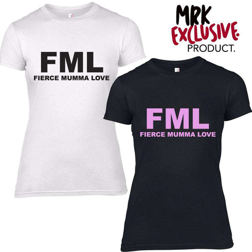 FML (FIERCE MUMMA LOVE) Slogan Tees (MRK X)