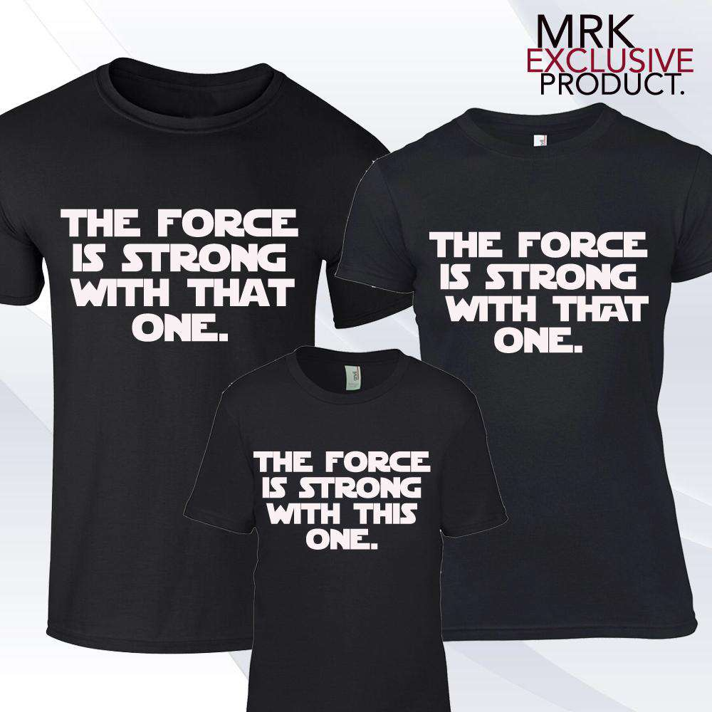 Force is Strong Mum & Kid Black Matching Tees (MRK X)