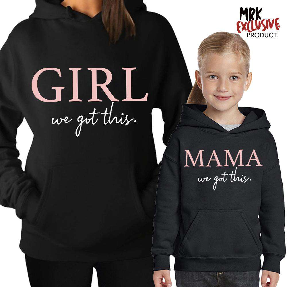Girl & Mama GOT THIS Matching Hoodies (MRK X)