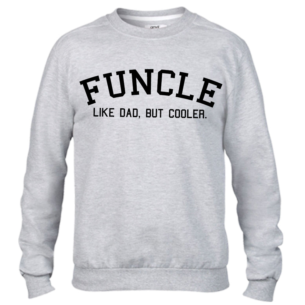 Funcle Uncle Sweatshirts (MRK X)