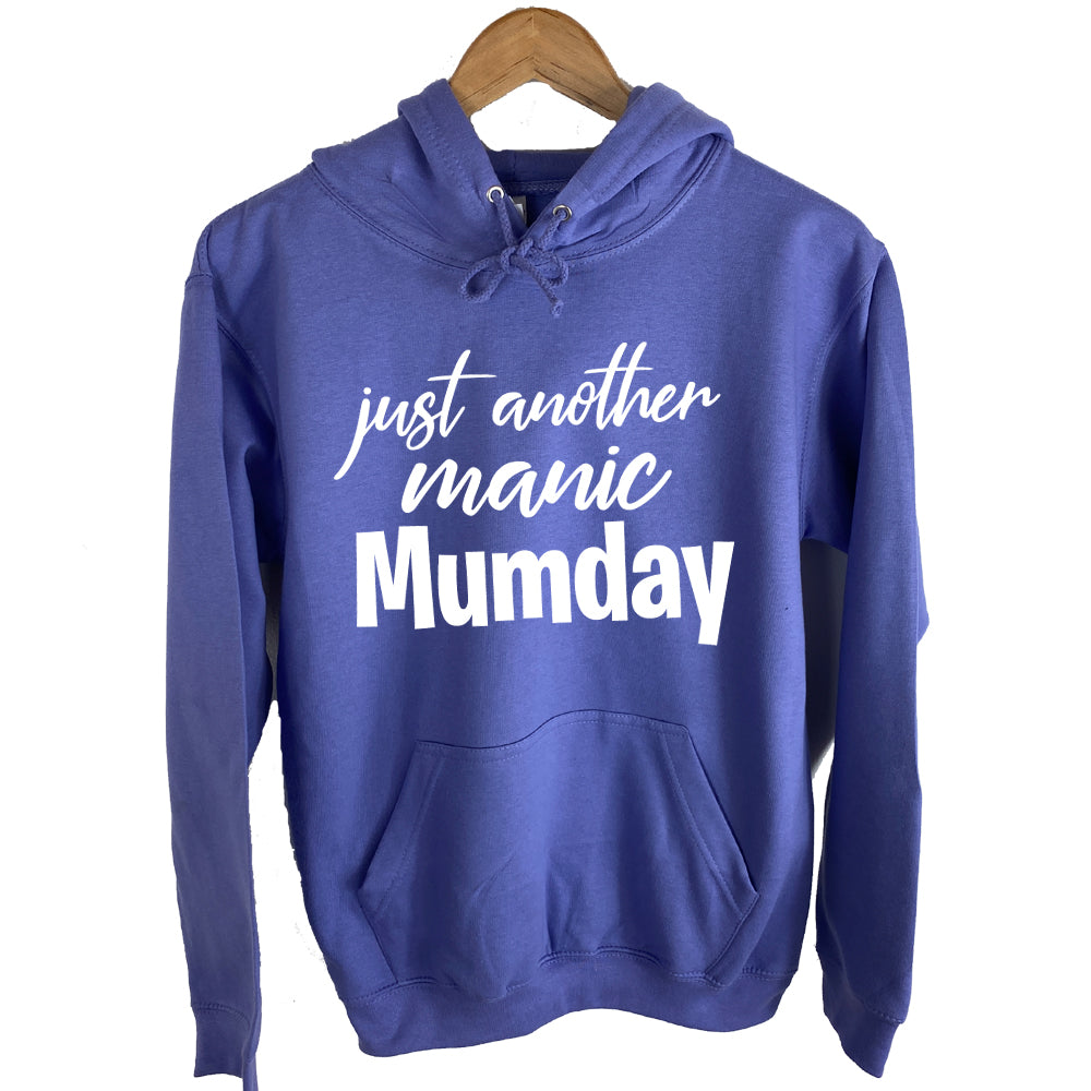 Just Another Manic Mumday Hoodie (MRK X)