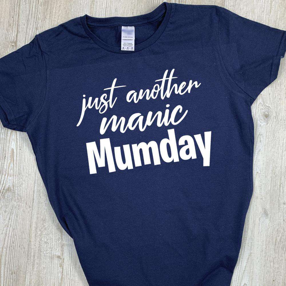 Just Another Manic Mumday Tee (MRK X)