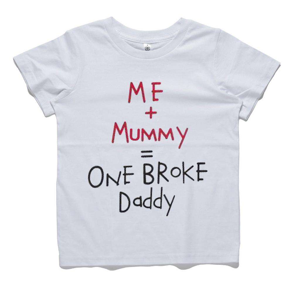 Me & Mummy = Broke Daddy Tee (MRK X)