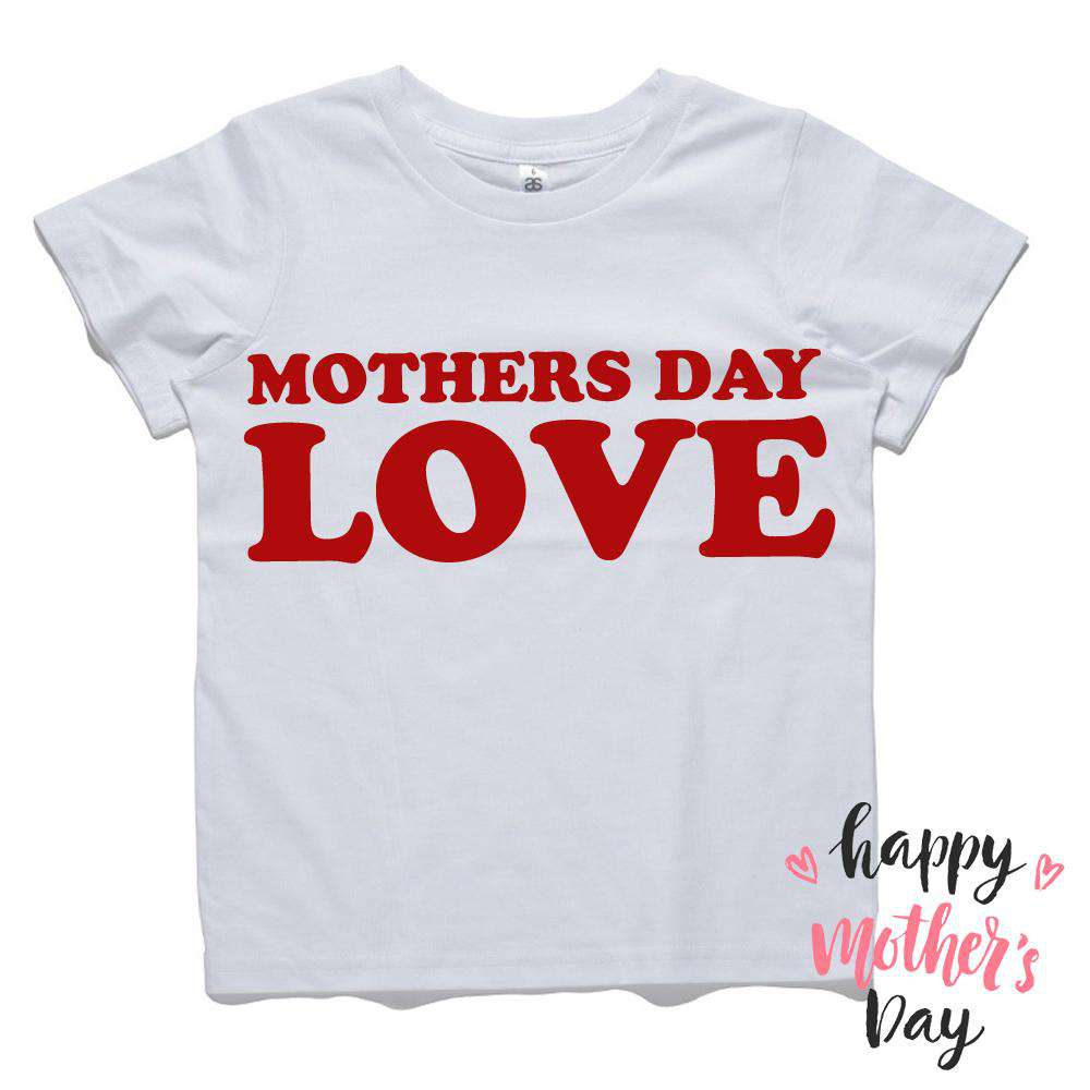 Mothers Day LOVE White Tee (MRK X)