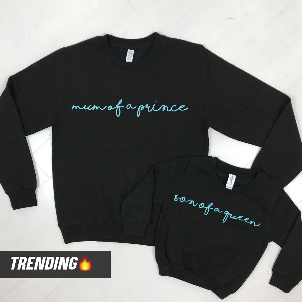 Mum Of A Prince/Son Of A Queen Matching Sweatshirts (MRK X)