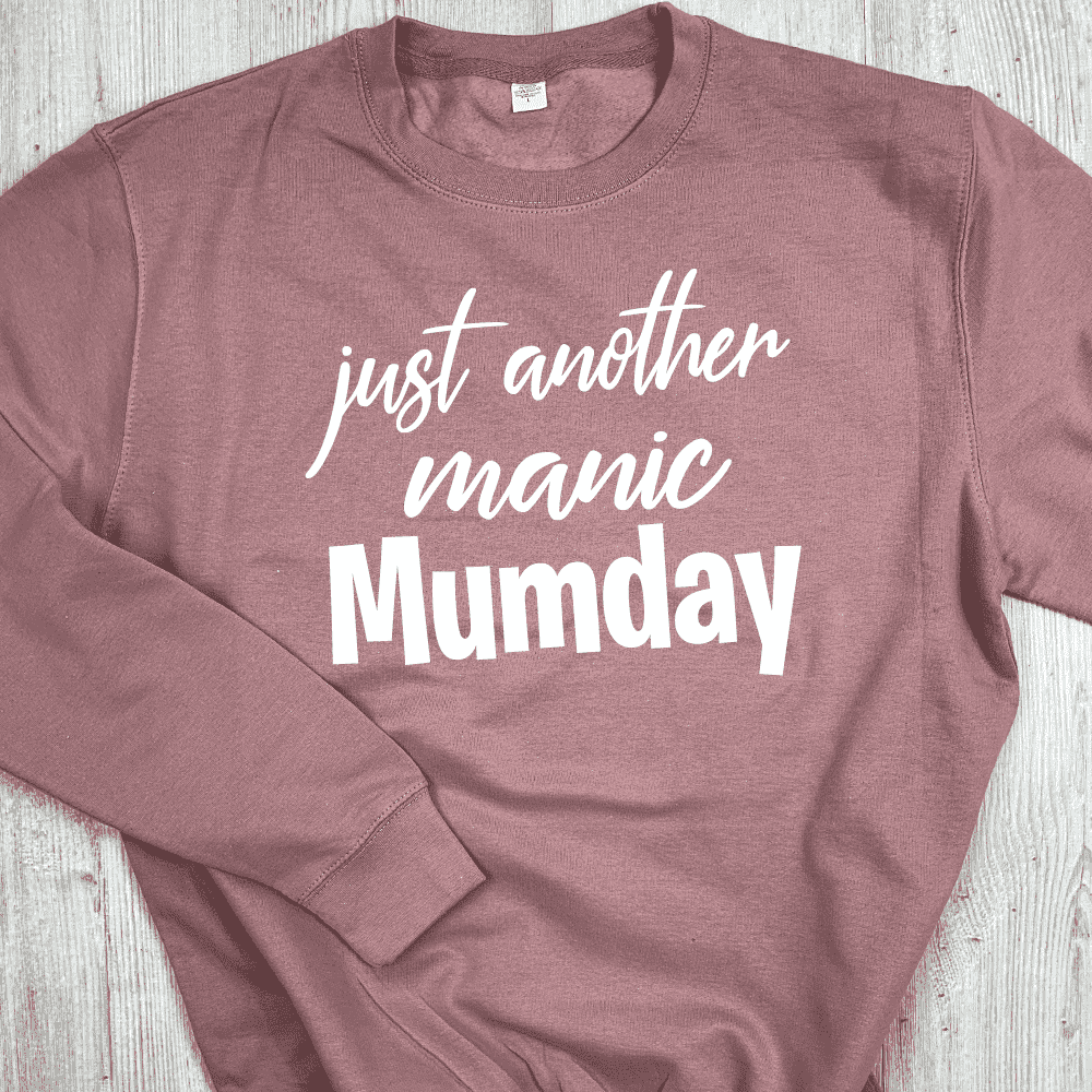 Just Another Manic Mumday Crew Sweater (MRK X)