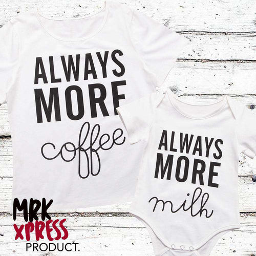 More COFFEE/More MILK. Matching Tee & Bodysuits (MRK X)