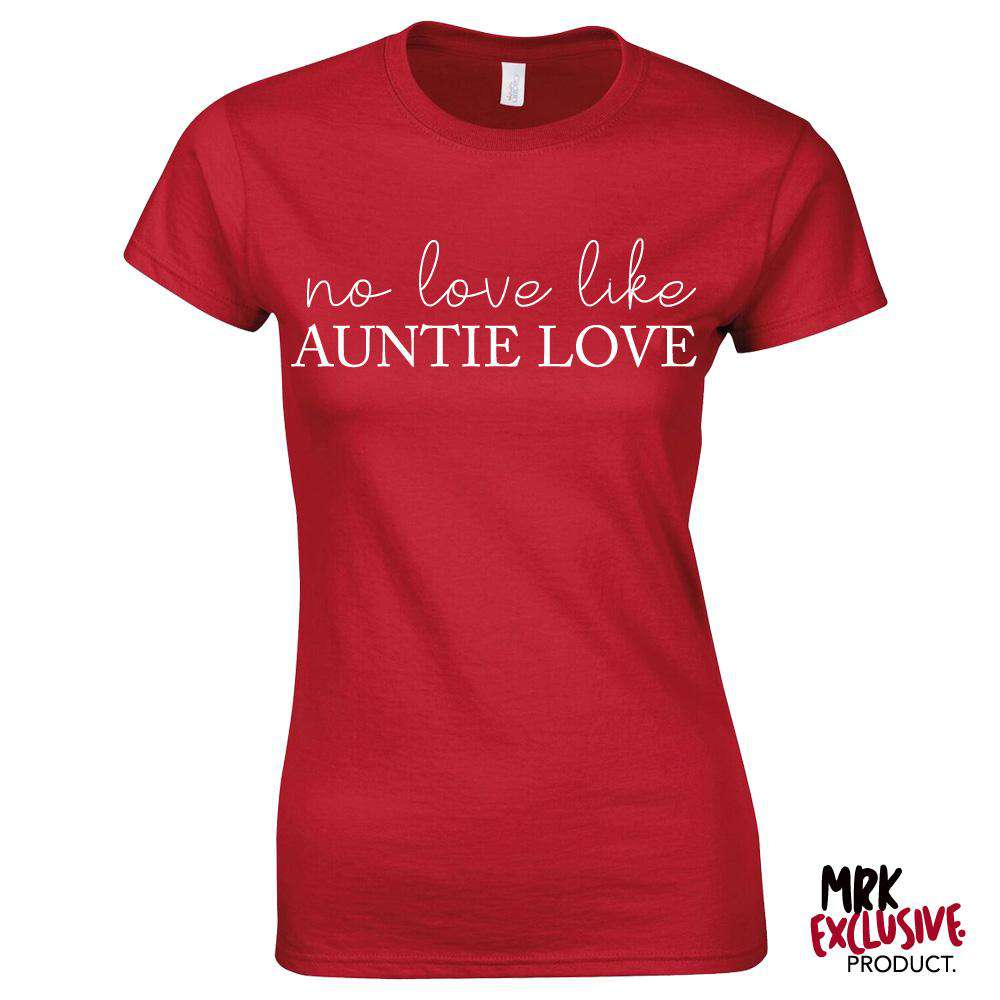 No Love Like Auntie Love Red T-Shirt (MRK X)