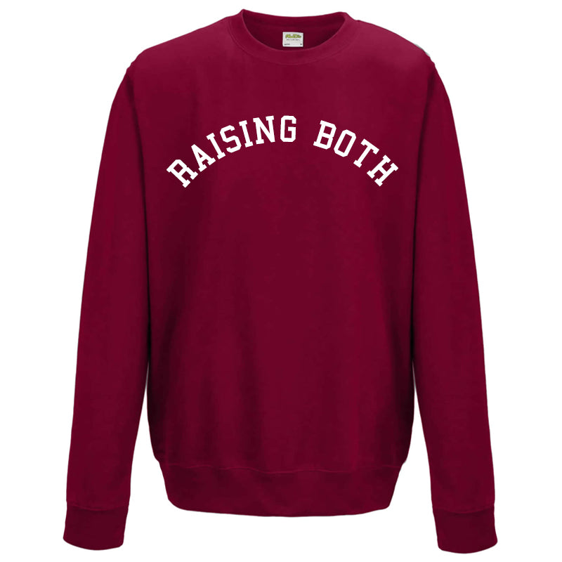 Raising BOTH College Sweatshirt (MRK X)