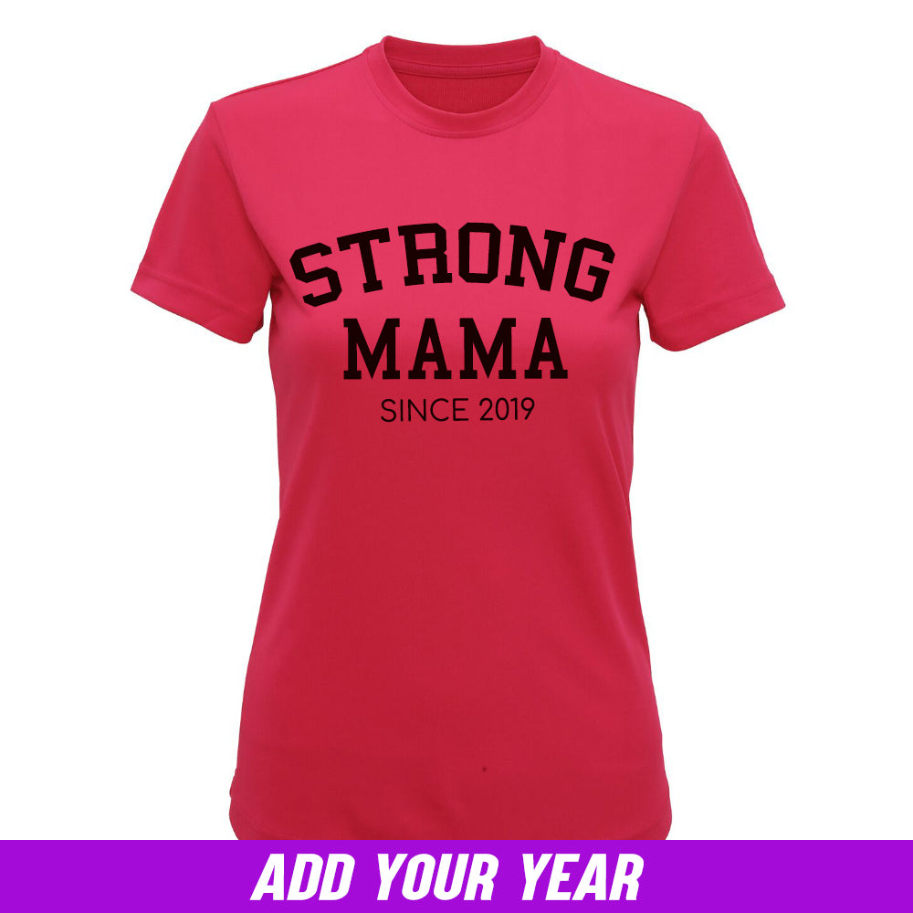 Personalised Strong Mama Since Performance Tee (MRK X)