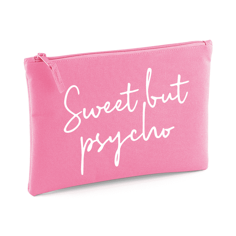 Sweet But Psycho Grab/Makeup Pouch (MRK X)