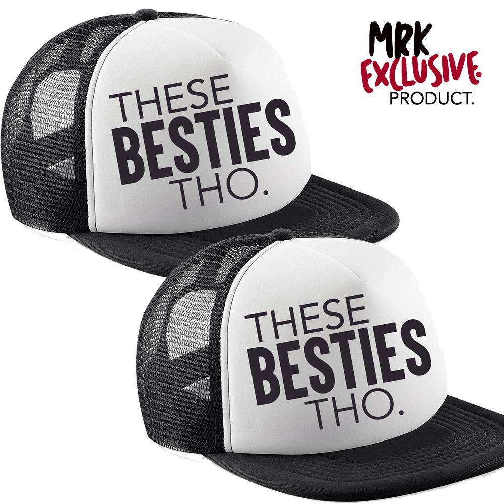 These Besties Tho White/Black Trucker Caps (MRK X)