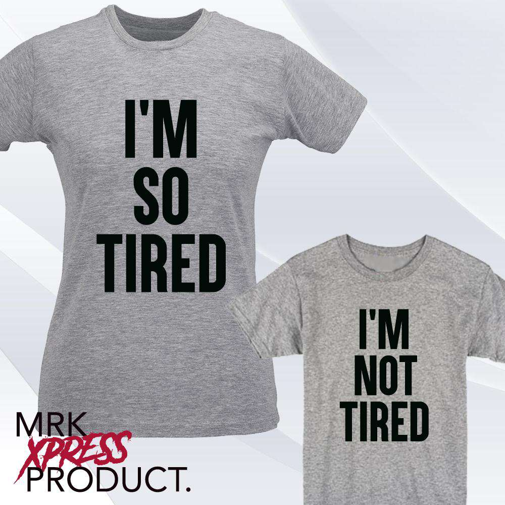 Tired/Not Tired Matching Grey Tees (MRK X)