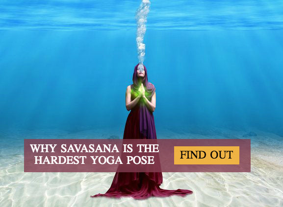 Why Savasana is the Hardest Yoga Pose