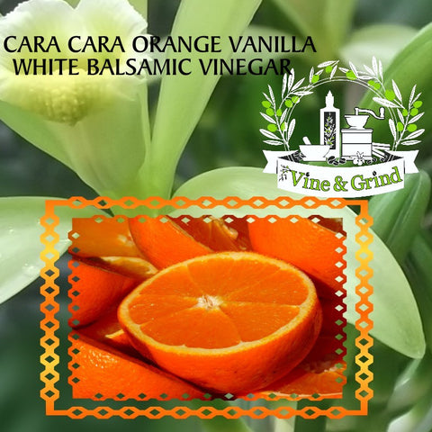 Cara-Cara Orange/Vanilla Balsamic Vinegar