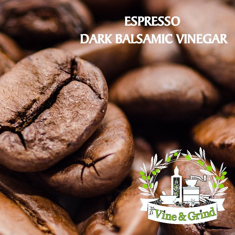 Espresso Dark Balsamic Vinegar