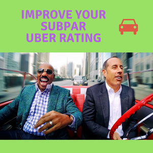 Improve Your Sub-Par Uber Rating