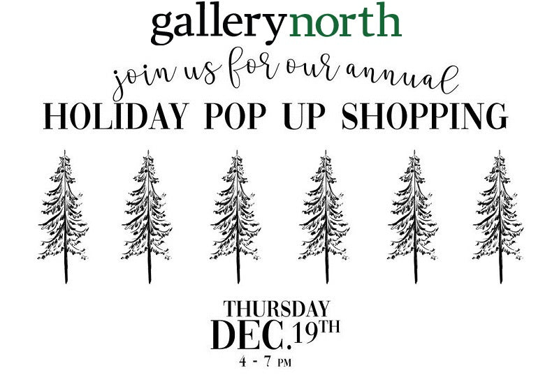 Gallery North Pop-Up shop 12-19-19 4-7pm
