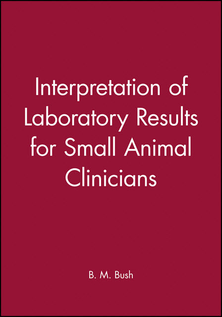 Interpretation of Laboratory Results for Small Animal Clinicians